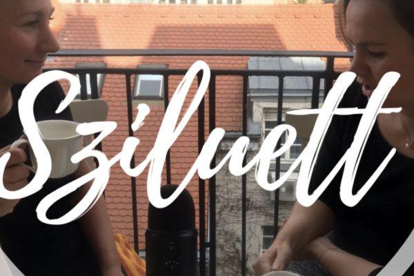 Bemutatkozik ÚJ podcastunk: a Sziluett