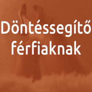 DÖNTÉSSEGÍTŐ FÉRFIAKNAK
